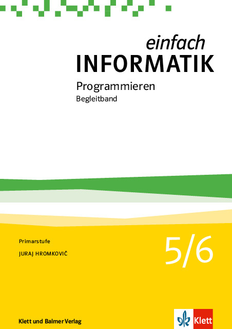 Begleitband einfach informatik 5 6 programmieren 978 3 264 84545 7 klett und balmer